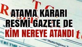Atama Kararları Resmi Gazete'de: Kim Nereye Atandı?