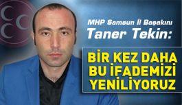 Başkan Tekin; Türk Milletine Boyun Eğdirmeyeceklerdir