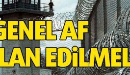 Bazı Suçlar Dışında Genel Af İlan Edilmeli