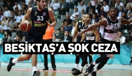 Beşiktaş'a Şok Ceza!