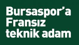 Bursaspor'a Fransız teknik adam