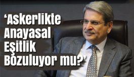 CHP'li Çıray; Askerlikte Anayasal Eşitlik Bozuluyor mu?