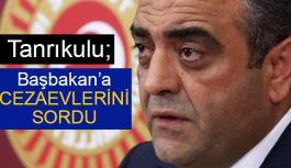 CHP'li Tanrıkulu Başbakan'a Cezaevlerini Sordu