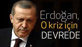 Cumhurbaşkanı Erdoğan O Kriz İçin Devrede