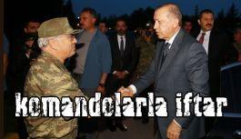 Erdoğan,  komandolarların iftarına katıldı