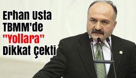 """Erhan Usta TBMM'de """"Yollara"""" Dikkat Çekti"""