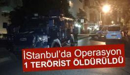 İstanbul'da Nokta operasyonda  1 Terörist Öldürüldü