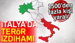 İtalya'da terör paniği: 1527 yaralı