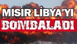 Mısır Savaş Uçakları Libya'yı Bombaladı
