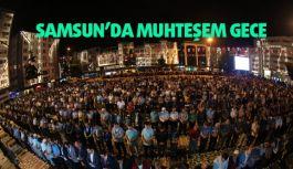 Samsun'da Muhteşem Gece