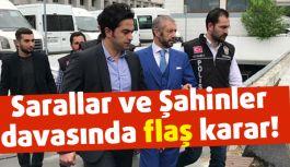 Sedat ve Sarallar Davasında Flaş Karar!