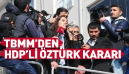 TBMM'den HDP'li Öztürk kararı