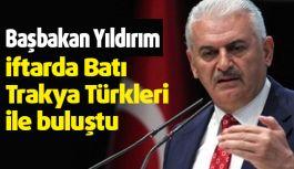 Yıldırım, Gümülcine'de İftarda Batı Trakya Türkleri ile buluştu