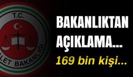 Adalet Bakanlığından Açıklama: 169 Bin Kişi...