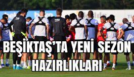 Beşiktaş'ta yeni sezon hazırlıklarına devam
