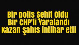 Bir polis Şehit Oldu Bir CHP'li Yaralı