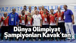 Dünya Olimpiyat Şampiyonları Kavak'tan