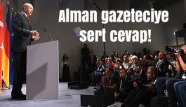 Erdoğan'dan Alman gazeteciye sert cevap!