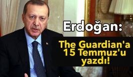 Erdoğan The Guardian'a Yazdı: Bunu Yapmak Zorundalar!