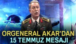 Genelkurmay Başkanı Akar'dan 15 Temmuz Mesajı