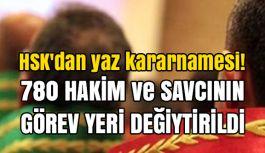 HSK'dan yaz kararnamesi: 780 Hakim ve Savcının Yeri Değiştirildi