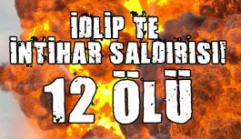 İdlib'de çifte İntihar saldırı!