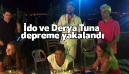 İdo ve Derya Tuna Bodrum'da Depreme Yakalandı