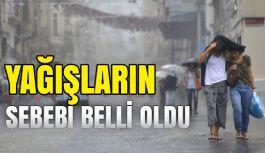 İstanbul'a Yağışın Nedeni Ortaya Çıktı