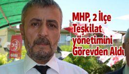 MHP, 2 İlçe Teşkilat yönetimini Görevden Aldı