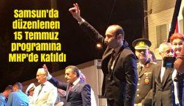 Samsun'da düzenlenen 15 Temmuz programına MHP'de Katıldı