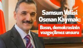 """Samsun Valisi Kaymak: """"Basın, demokrasinin vazgeçilmez unsuru"""""""