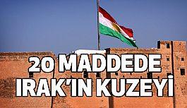 20 Maddede Irak'ın Kuzeyi