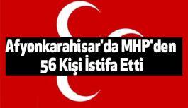 Afyonkarahisar'da Belediye Başkanı Dahil MHP'den 56 Kişi İstifa Etti