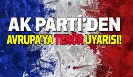 AK Parti'den Avrupa'ya terör uyarısı!