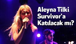 Aleyna Tilki Survivor'a Katılacak mı?