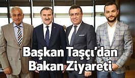 Başkan Taşçı'dan Bakan Osman Aşkın Bak'a  ziyaret