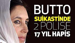 Benazir Butto Suikastinde Polislere 17 Yıl Hapis
