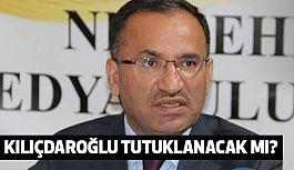Bozdağ'dan Açıklama;  Kılıçdaroğlu Tutuklanacak mı?