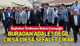 """Çavuşoğlu: """"Buradan adalet değil, çıksa çıksa sefalet çıkar"""""""