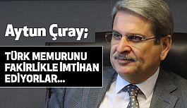 CHP'li Çıray;  Türk Memurunu Fakirlikle İmtihan Ediyorlar