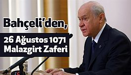 Devlet Bahçeli'den, 26 Ağustos 1071 Malazgirt Zaferi