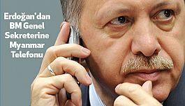 Erdoğan'dan BM Genel Sekreterine Myanmar Telefonu