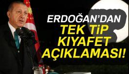 Erdoğan, 'tek tip' kıyafetin detaylarını açıkladı