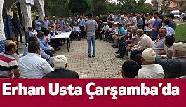 Erhan Usta, Çarşamba'da  2B yasasından kaynaklanan sorunları dinledi