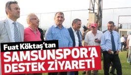 Fuat Köktaş,  Samsunspor'a moral ve destek ziyaretinde bulundu