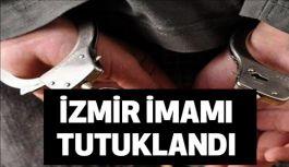 """""""İzmir İmamı"""" Tutuklandı"""