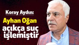 Koray Aydın'dan Oğan'a Sert Tepki!