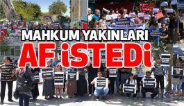 Mahkum Yakınları Meydanlardan Cumhurbaşkanı Erdoğan'a Seslendi