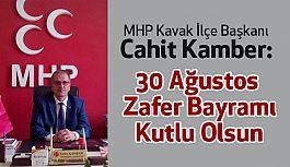 MHP Kavak İl Başkanı  Kamber'den 30 Ağustos Zafer Bayramı Mesajı