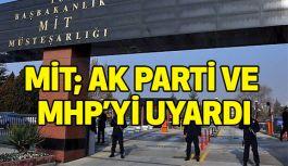MİT, Ak Parti ve MHP'yi Uyardı